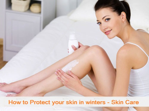 How to Keep Your Skin Protected in winters – Winter Skin Care