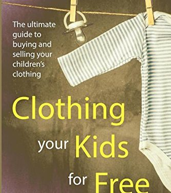 The Ultimate Guide to Buy & Sell Your Children's Clothing